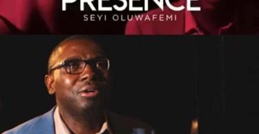 Seyi Oluwafemi – In His Presence [Video +Mp3 Download]