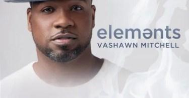 VaShawn Mitchell new album Elements release date