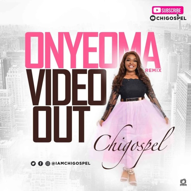 Watch Video & download onyeoma remix by Chi gospel