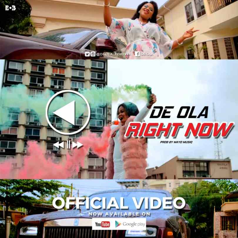 Watch Video &  download Right Now By De Ola