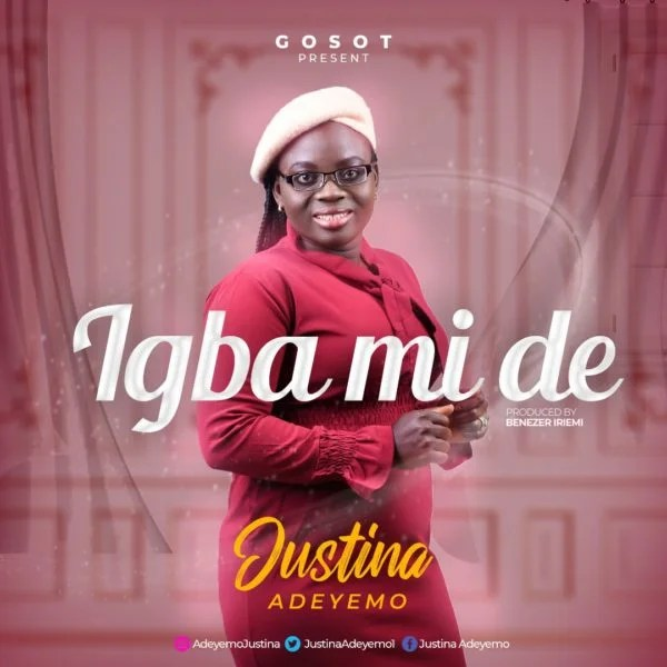 Download Music Igba Mi De Mp3 By Justina Adeyemo