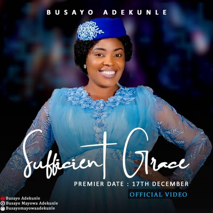 Watch Video Sufficient Grace By Busayo Adekunle