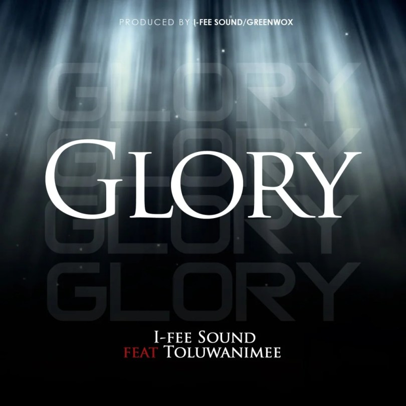 Download Music Glory Mp3 By I-Fee Sound