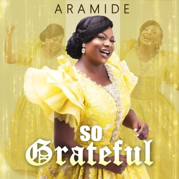 DOWNLOAD MP3 Aramide – So Grateful