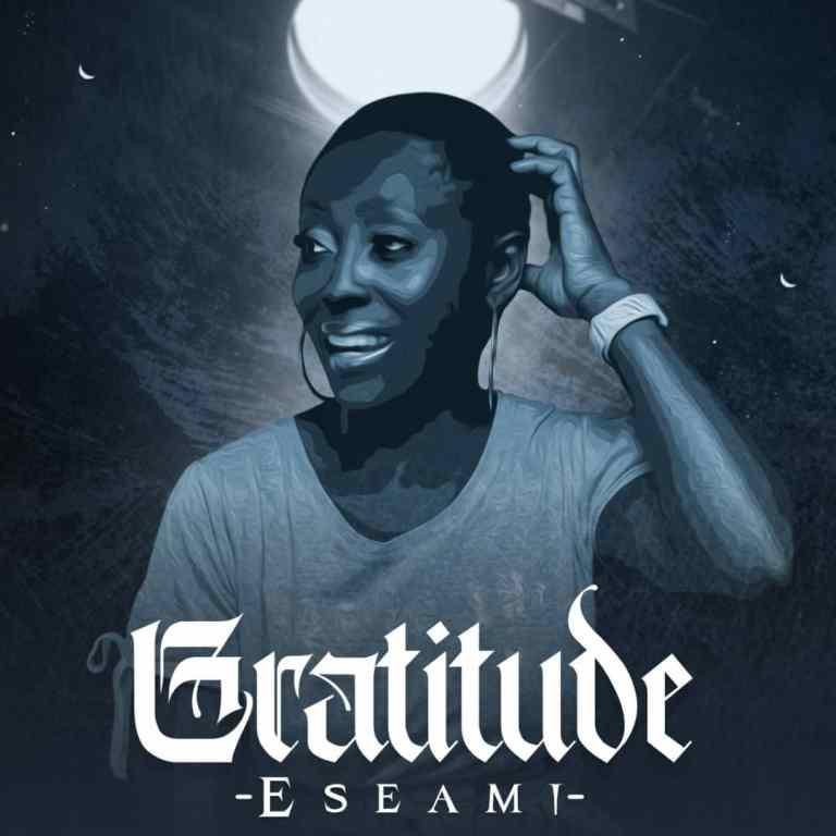 DOWNLOAD MP3: Eseami – Gratitude | @eseami4life
