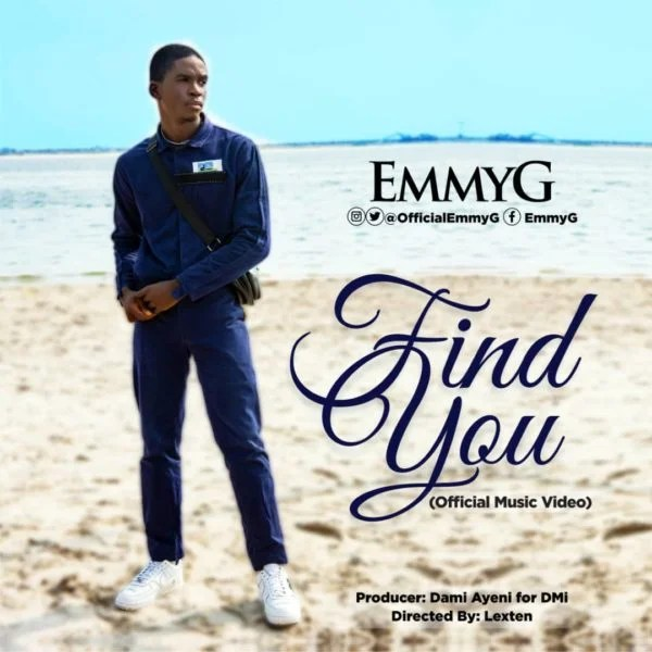 Watch Video &  download Music Find You By Emmy G