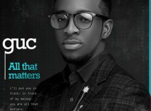: GUC – All That Matters Mp3