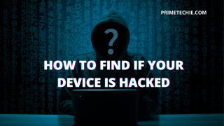 HOW TO FIND IF YOUR DEVICE IS HACKED?