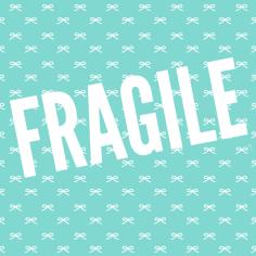 Fragile 600 x 600