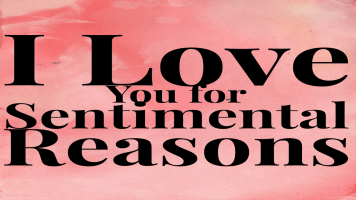 i love you for sentimental reasons 1200 x 675