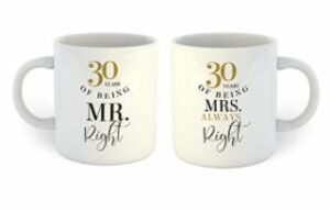 30 Years of Being Mr. Right and Mrs. Always Right Coffee Mug