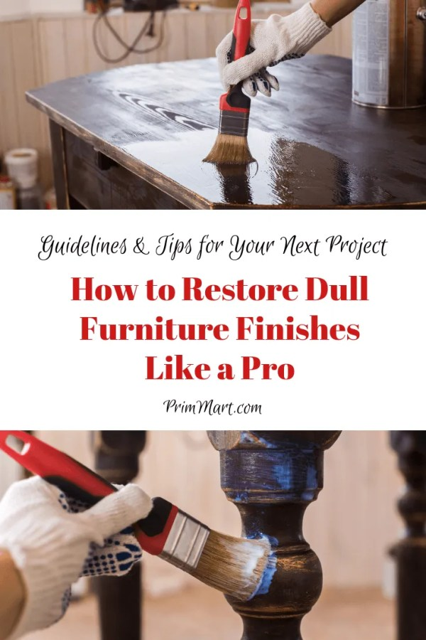 Want to restore dull furniture finishes without damaging it? We're sharing some vital tips and guidelines to help you get the job done right!
