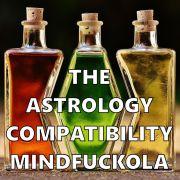 The Astrology Compatibility Mindfuckola