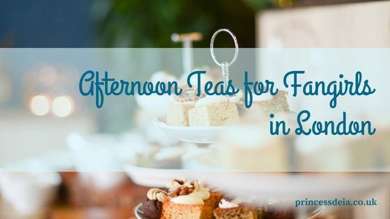 Places for Fangirls to have Afternoon Tea in London