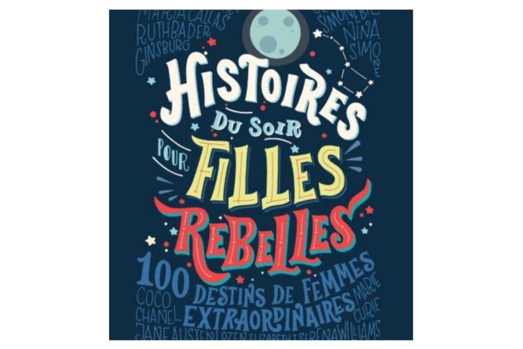 histoire du soir pour les filles rebelles littérature jeunesse non sexiste
