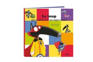 leloupquivoulait superheros littérature jeunesse nonsexiste