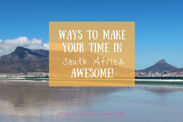 Ways To Make Your Time In South Africa Awesome!