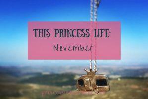 This Princess Life: November