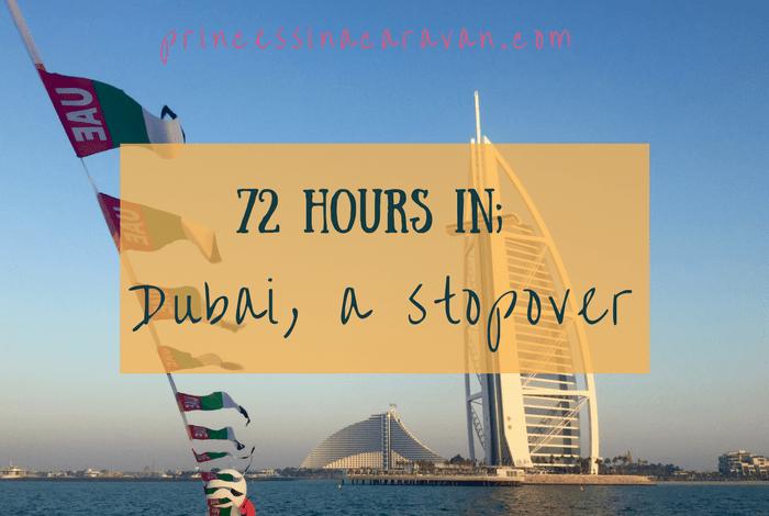 72 hours in Dubai, a stopover
