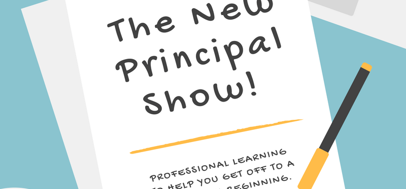 The New Principal Show!  Support for First-Year Principals; Debuts Tuesday 7/18
