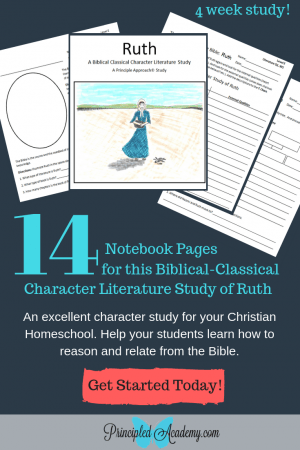 Principle Approach, Bible Principles, Character Literature Study Ruth Elementary School, Character Literature Study Ruth Middle School, Character Literature Study Ruth High School