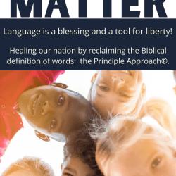 Principle-Approach-Words-Matter-Language-Blessing-Biblical-Principle-Approach-Christian-Homeschooling-Principled-Academy