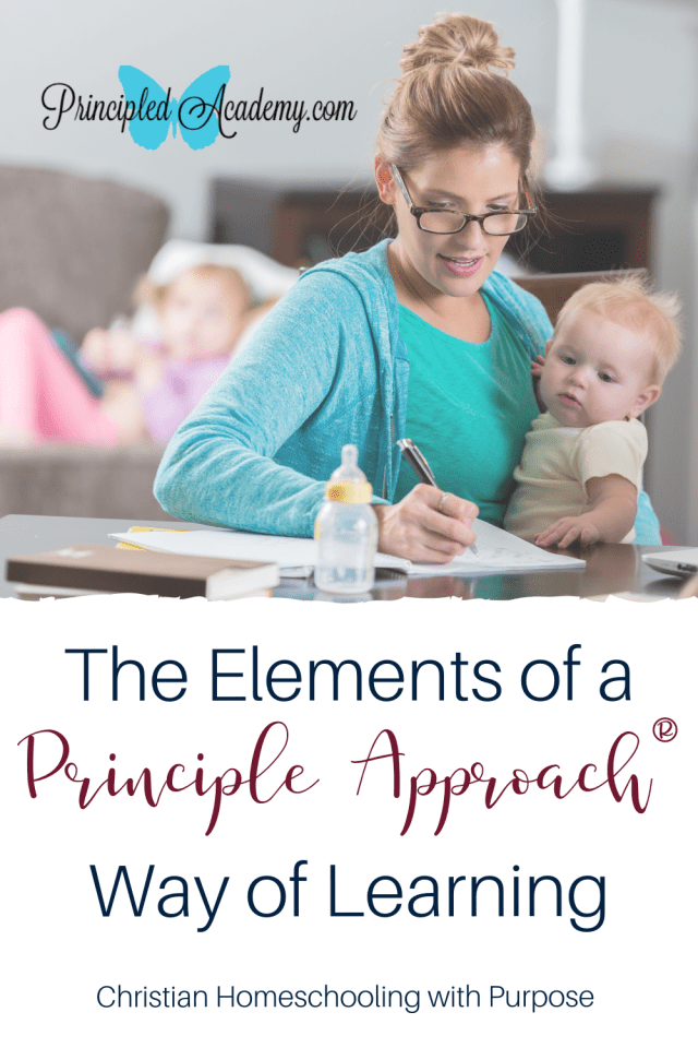 The-Elements-of-a-Principle-Approach-Way-of-Learning-Christian-Homeschooling-Biblical-Classical-Homeschoolers-Principled-Academy