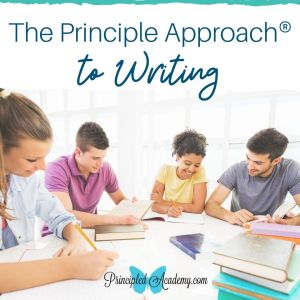 The-Principle-Approach-to-Writing-Principled-Academy-Christian-Homeschooling-Biblical-Classical-Homeschoolers