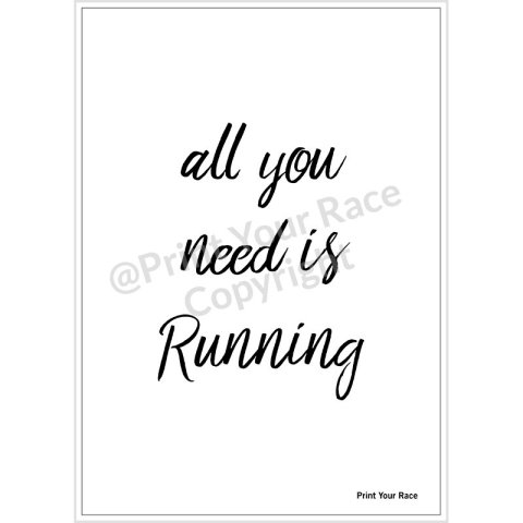 Affiche All You Need is Running par Print Your Race