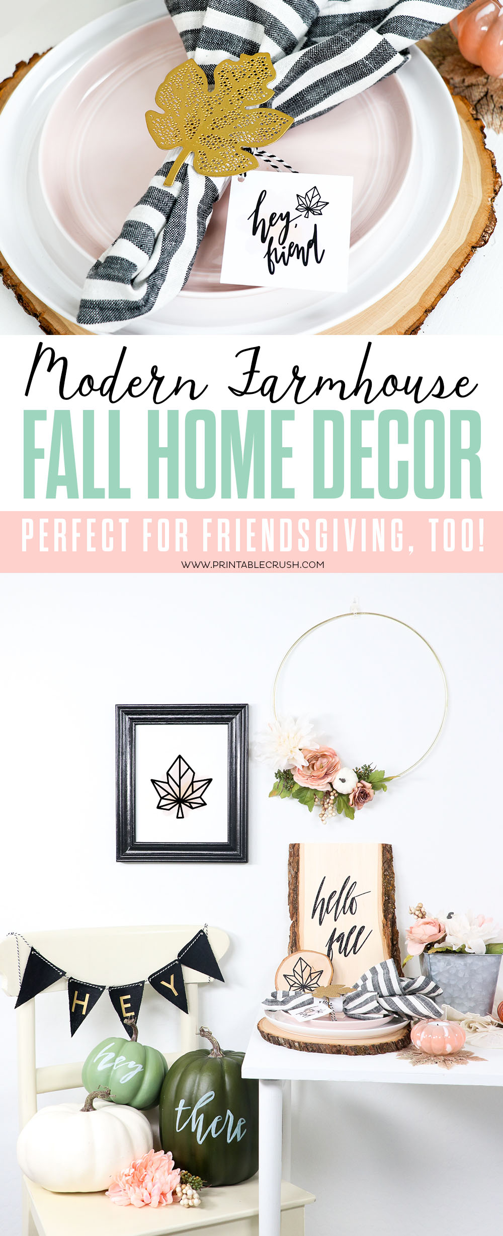 Decorate your home with these Beautiful and Modern Farmhouse Fall Home Decor Ideas. Perfect for Friendsgiving too!