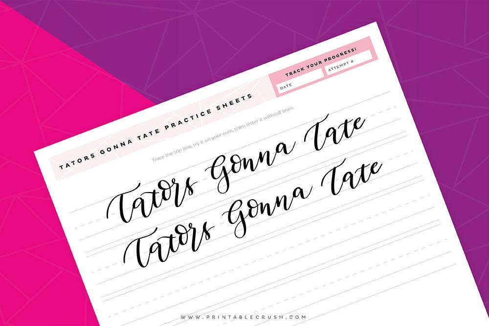 FREE Tators Gonna Tate Calligraphy Practice Sheets