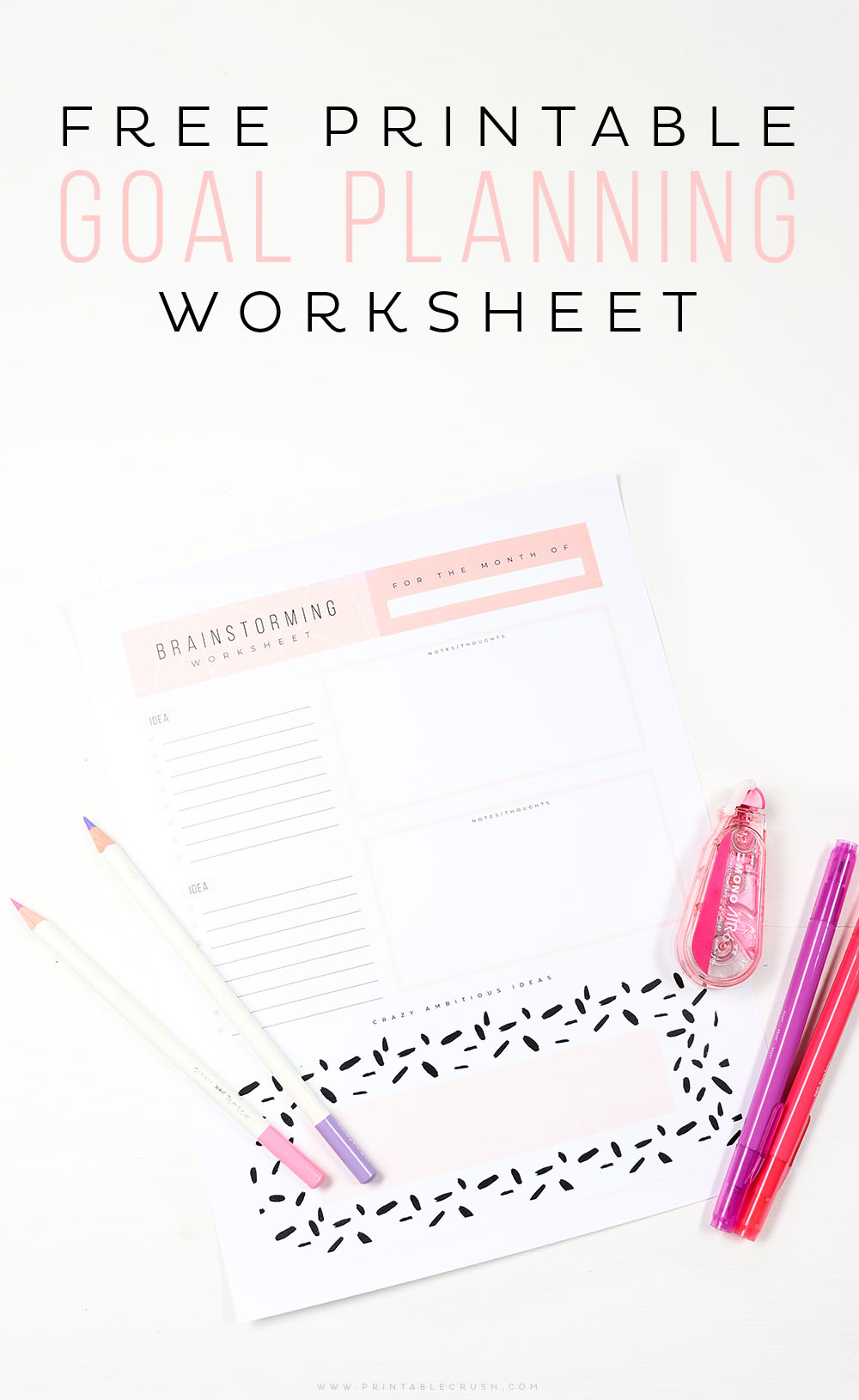 Download this FREE Printable Goal Planning Worksheet to get those amazing ideas out on paper!