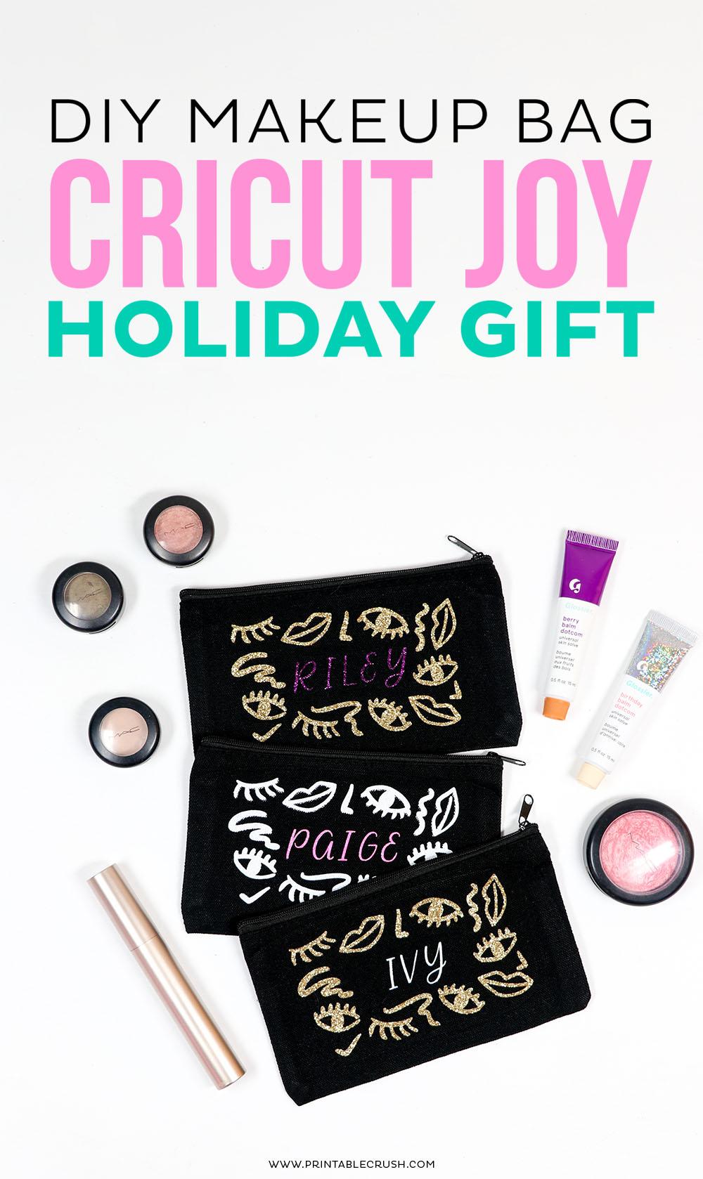 DIY Makeup Bag - Cricut Joy Holiday Gift - DIY Cricut Gift Idea - Cricut Holiday Gift Idea - Printable Crush