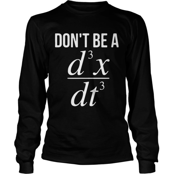 Dont Be A D3x Dt3  Long Sleeve