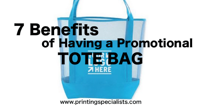 7 Benefits of Having a Promotional Tote Bag