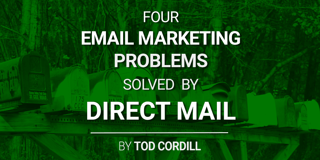 4 Email Marketing Problems Direct Mail Solves for Reaching Customers