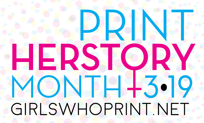 Print Herstory Month _ Girls Who Print