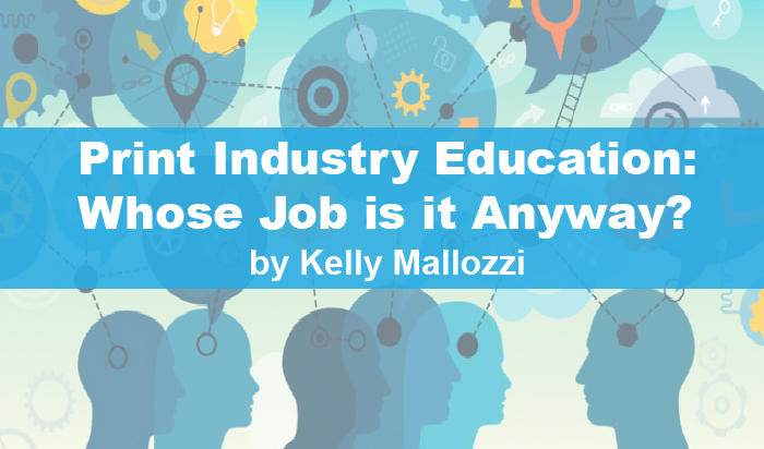 Print Industry Education: Whose Job is it Anyway?
