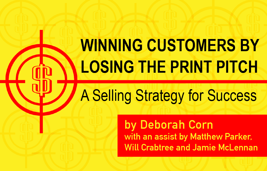 Winning Print Customers by Losing the Print Pitch