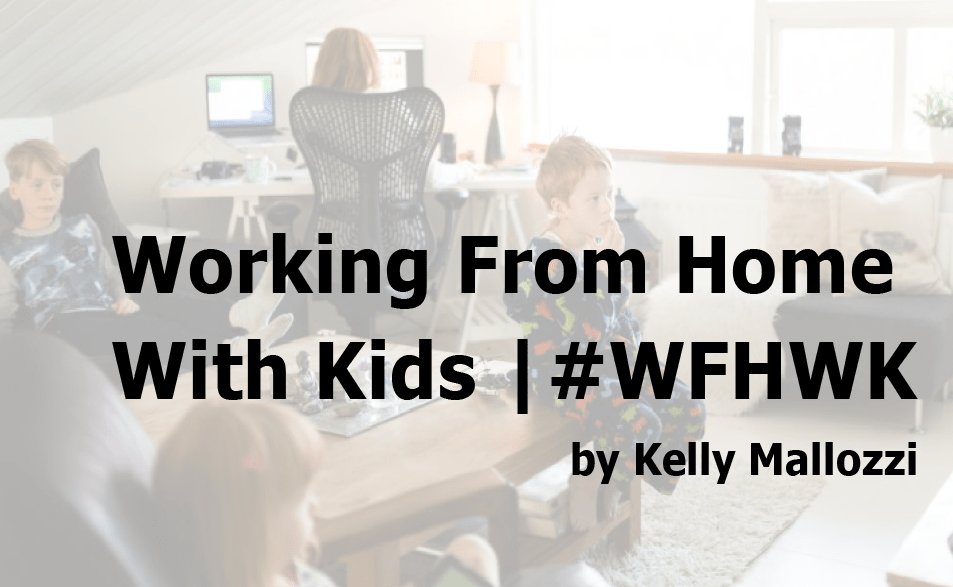 Working From Home With Kids | #WFHWK