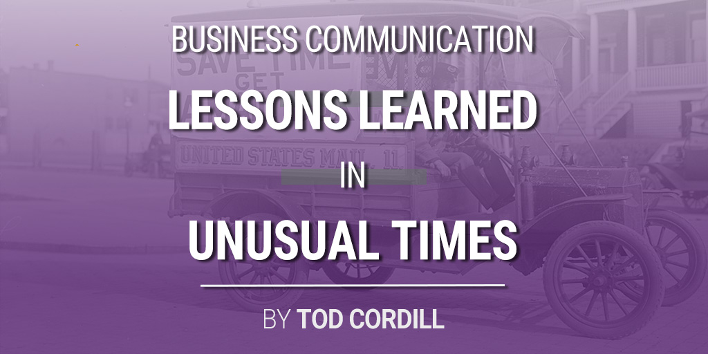 Business Communication Lessons Learned in Unusual Times