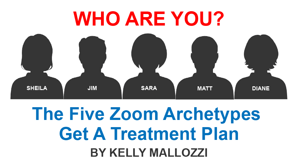 The Five Zoom Archetypes Get a Treatment Plan For Sales