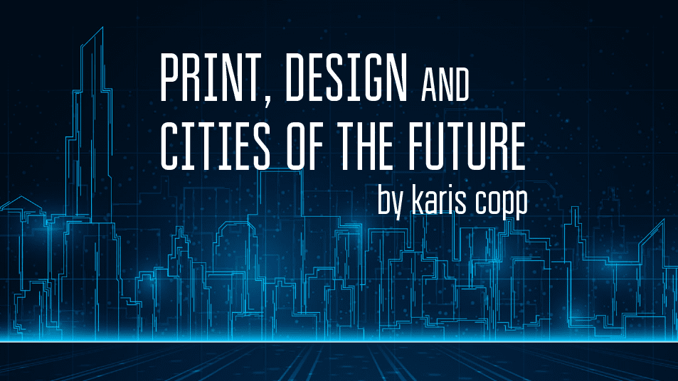 Print, Design, and Cities of the Future