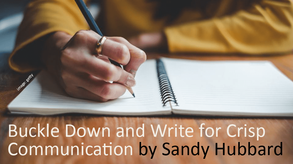 Buckle Down and Write for Crisp Communication