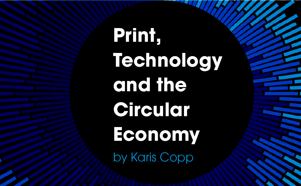 Print, Technology and the Circular Economy