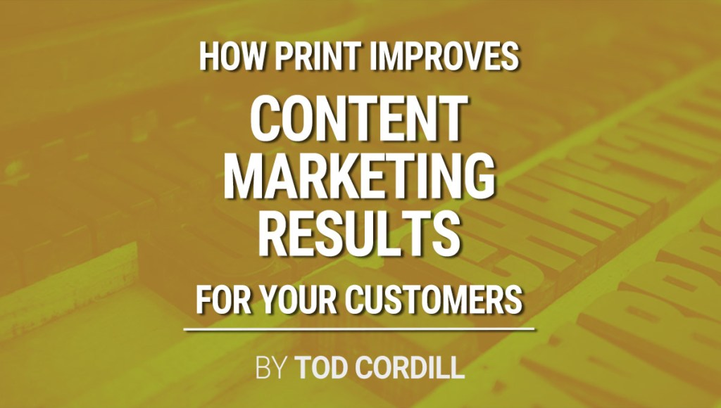 print improves content marketing results