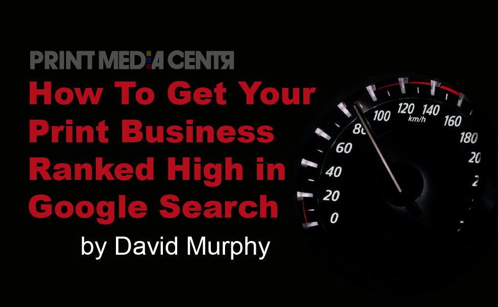 How To Get Your Print Business Ranked High in Google Search