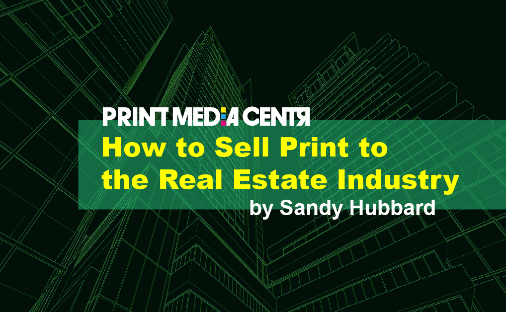 How to Sell Print to the Real Estate Industry