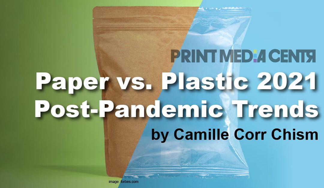 Paper vs. Plastic: 2021 Post-Pandemic Trends