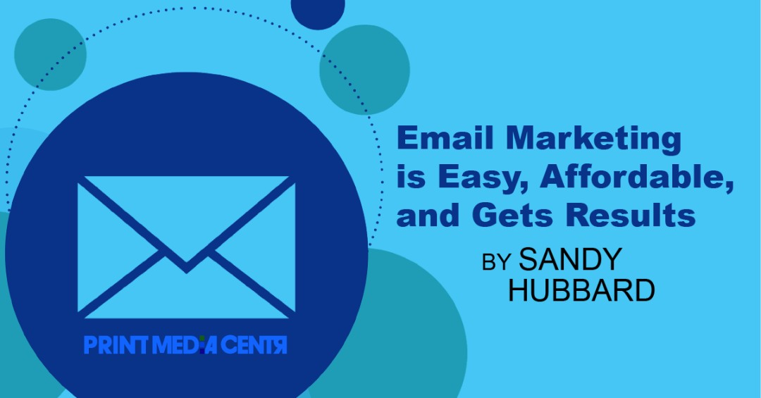 Email Marketing is Easy and Gets Results_print media centr
